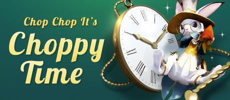 It's Choppy Time!